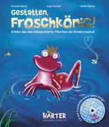 GESTATTEN, FROSCHKÖNIG! (Buch mit Noten, Rezept und CD)