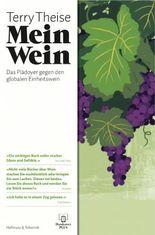 Mein Wein: Das Plädoyer gegen den globalen Einheitswein