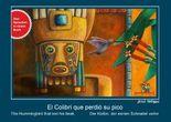 El Colibrí que perdió su pico, der Kolibri, der seinen Schnabel verlor, the Hummingbird who lost his beak