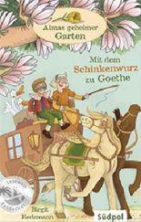 Almas geheimer Garten – Mit dem Schinkenwurz zu Goethe