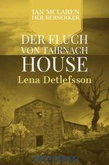 Der Fluch von Tairnach House: ein Ian-McLaren-Roman (Ian McLaren - der Berserker 3)
