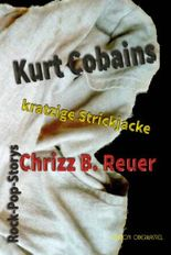 Kurt Cobains kratzige Strickjacke.