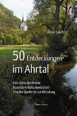 50 Entdeckungen im Ahrtal