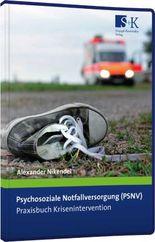 Psychosoziale Notfallversorgung (PSNV) – Praxisbuch Krisenintervention