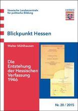 Die Entstehung der Hessischen Verfassung 1946 (Blickpunkt Hessen)