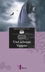 Und nebenan Vampire