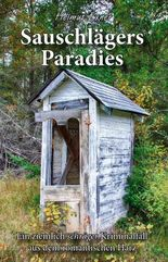 Sauschlägers Paradies: Ein ziemlich schräger Kriminalfall aus dem romantischen Harz