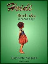 Heidi - Buch 1 und 2: Illustrierte Ausgabe (Kinderbücher bei Null Papier)