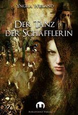 Der Tanz der Schäfflerin: Historischer Roman (German Edition)