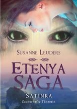 Etenya Saga: Satinka - Zauberhafte Tänzerin