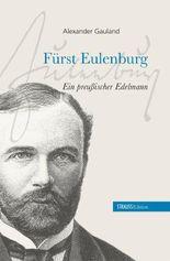 Fürst Eulenburg - ein preußischer Edelmann