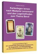 Kartenlegen lernen nach Madame Lenormand und den Legemethoden zum Thema Beruf