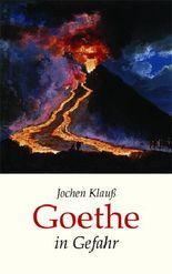 Goethe in Gefahr
