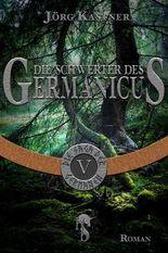 Die Schwerter des Germanicus: Folge 5 der 12-teiligen Romanserie Die Saga der Germanen