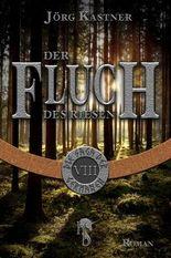 Der Fluch des Riesen: Folge 8 der 12-teiligen Romanserie Die Saga der Germanen