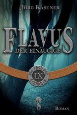 Flavus der Einäugige: Folge 9 der 12-teiligen Romanserie Die Saga der Germanen