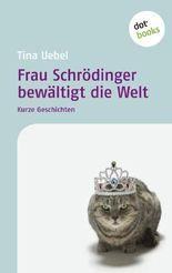 Frau Schrödinger bewältigt die Welt