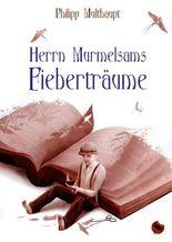 Herrn Murmelsams Fieberträume