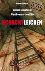 Mordkommission Köln - Schachtleichen