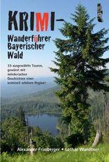 Krimi-Wanderführer Bayerischer Wald