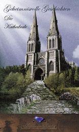 Geheimnisvolle Geschichten - Die Kathedrale
