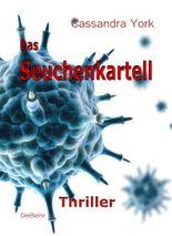 Das Seuchenkartell - Thriller