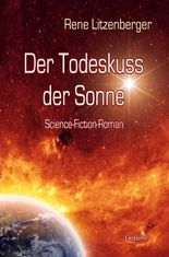 Der Todeskuss der Sonne - Science-Fiction-Roman
