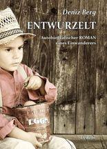 Entwurzelt - Autobiografischer Roman eines Einwanderers