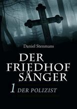 Der Friedhofsänger 1: Der Polizist: Horror-Mystery-Reihe