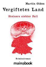 Vergiftetes Land: Steiners siebter Fall (Steiner-Krimi 7)