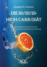 Die 80/10/10 High-Carb-Diät