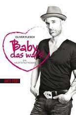 Baby, das war's!: Ein Hauptstadtroman