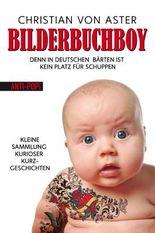 Bilderbuchboy: Denn in deutschen Bärten ist kein Platz für Schuppen - Eine kleine Sammlung kurioser Kurzgeschichten