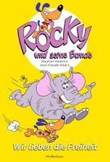 Rocky und seine Bande, Bd. 2: Wir lieben die Freiheit