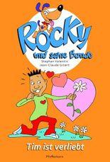 Rocky und seine Bande, Bd. 6: Tim ist verliebt