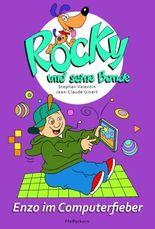 Rocky und seine Bande, Bd. 8: Enzo im Computerfieber