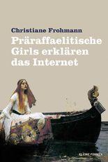 Präraffaelitische Girls erklären das Internet