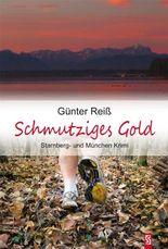 Schmutziges Gold: Starnberg- und München-Krimi
