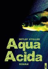 Aqua Acida: Tödliches Wasser. Roman