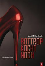 Bottrop kocht noch: Ruhrgebiets-Krimi