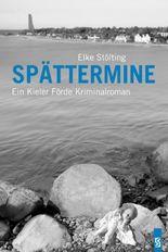Spättermine: Ein Kieler Förde Kriminalroman