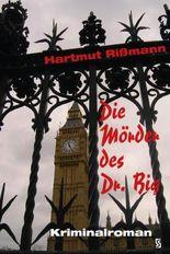 Die Mörder des Dr. Big: Kriminalroman