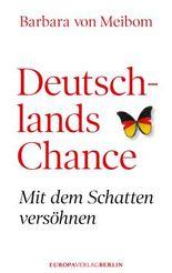 Deutschlands Chance: Mit dem Schatten versöhnen