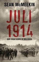 JULI 1914: Der Countdown in den Krieg