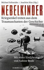 Nebelkinder: Kriegsenkel treten aus dem Traumaschatten der Geschichte