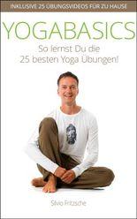 YOGABASICS - So lernst Du die 25 besten Yogaübungen