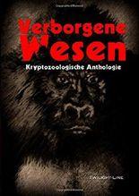 Verborgene Wesen: Kryptozoologische Anthologie