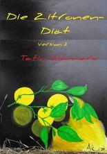 Die Zitronen-Diät: (Version 2)