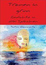 Tränen in Grün - Gedichte in drei Sprachen