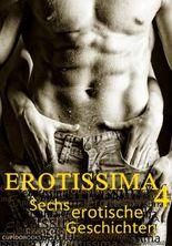 Erotissima Vol.4: Sechs erotische Kurzgeschichten - dreams on demand...